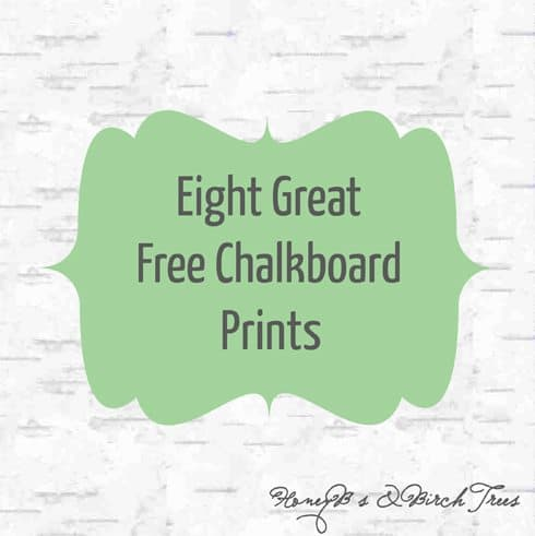Eight Great Free Chalkboard Prints | Honey Bs and Birch Trees