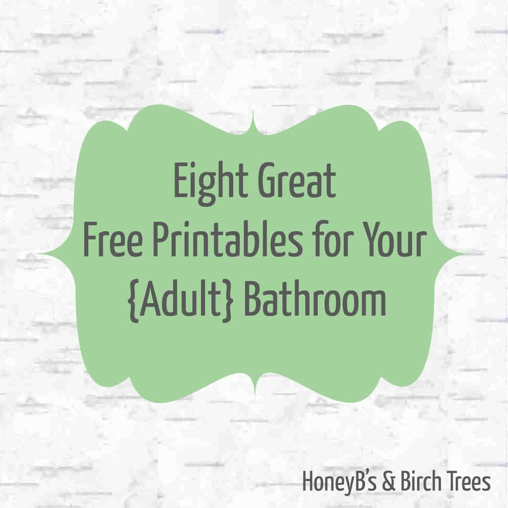 Free Printables For Your Adult Bathroom Walls