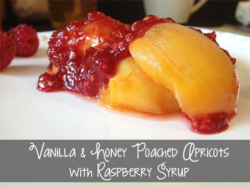 Vanilla and Honey Poached Apricots with Raspberry Syrup