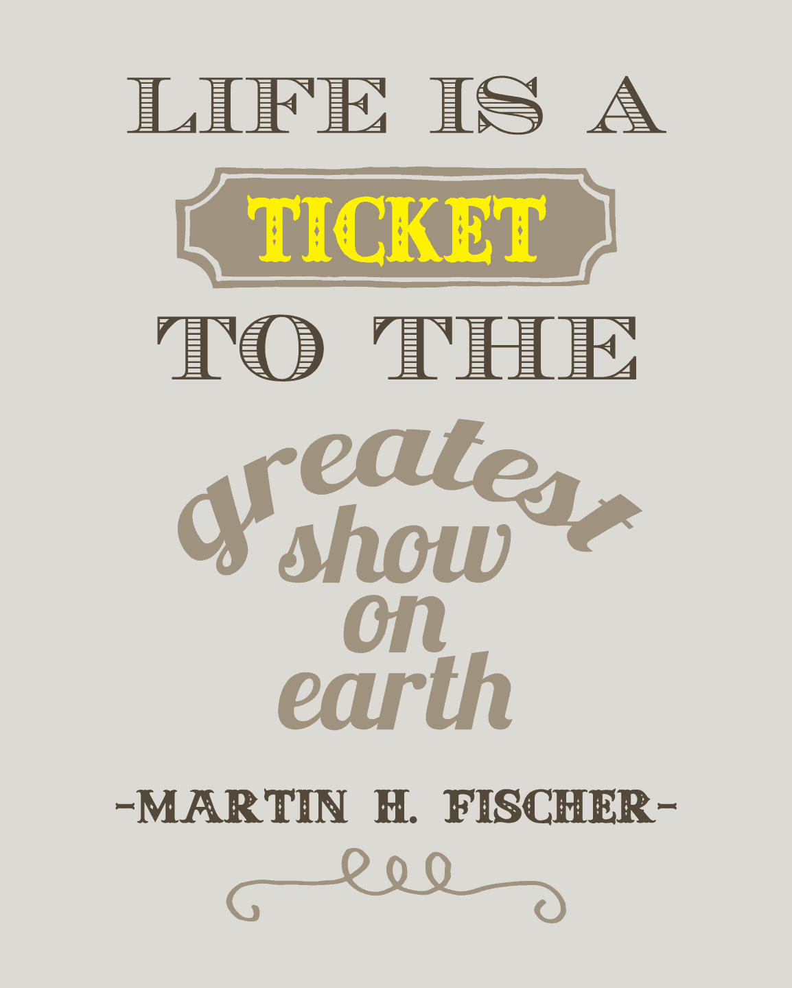 Life is a Ticket Quote