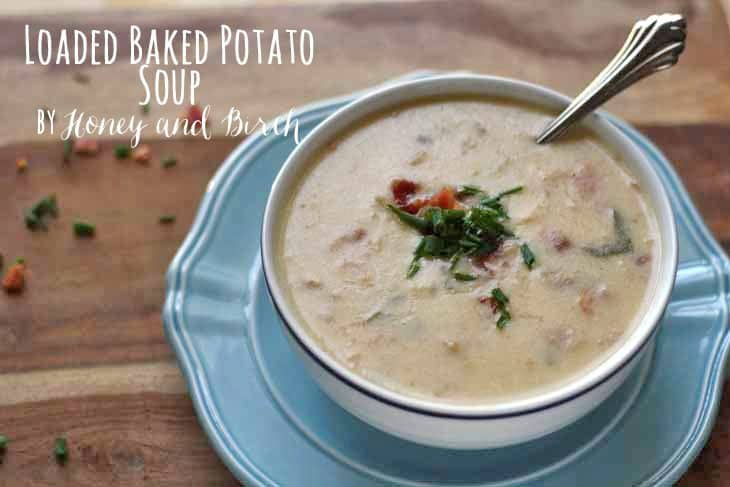 Loaded Baked Potato Soup - Honey & Birch