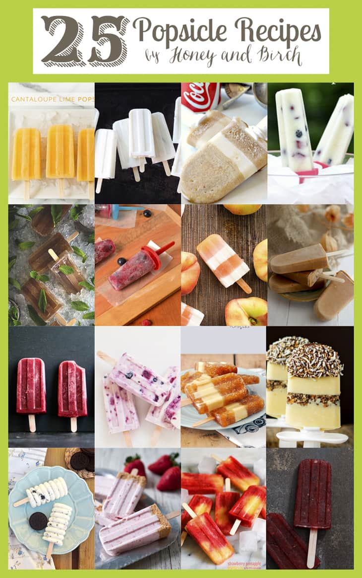 25 Popsicle Recipes - Honey and Birch