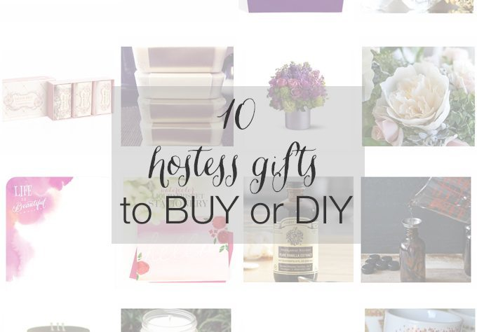 10 Hostess Gifts to Buy or DIY | [www.honeyandbirch.com] #giftguide