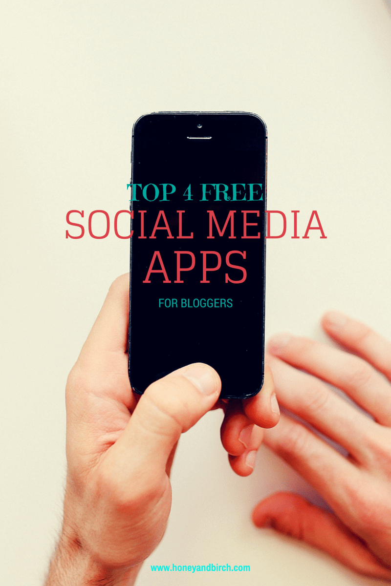 Top 4 Free Social Media Apps for Bloggers | www.honeyandbirch.com