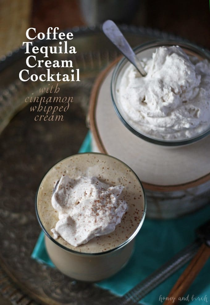 Coffee Tequila Cream Cocktail with Cinnamon Whipped Cream | www.honeyandbirch.com #drinks