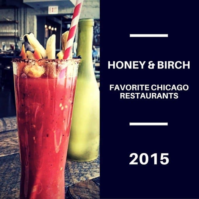 My favorite Chicago restaurants: 2015 Edition. honeyandbirch.com