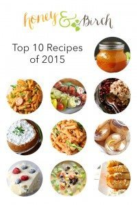 Honey and Birch Top 10 Recipes of 2015
