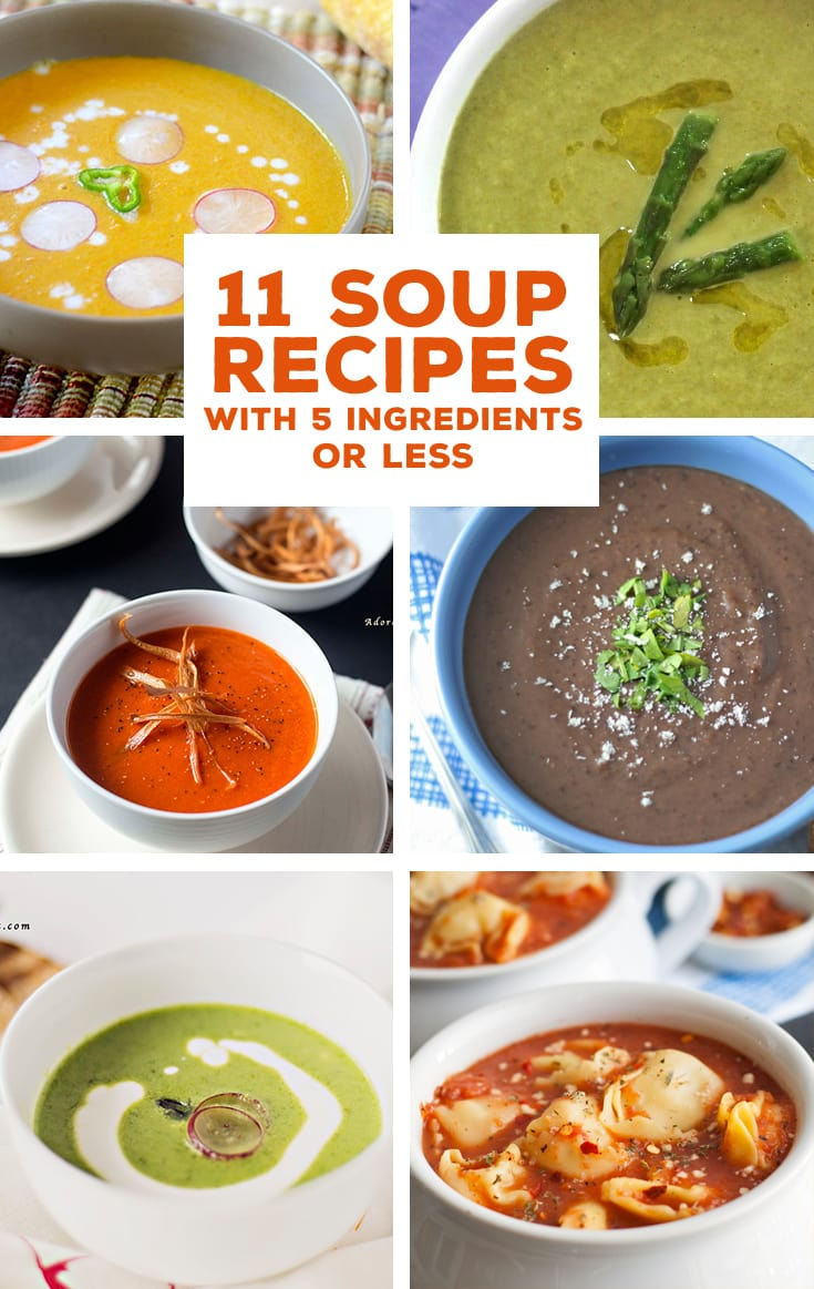 11 Soup Recipes Using 5 Ingredients or Less