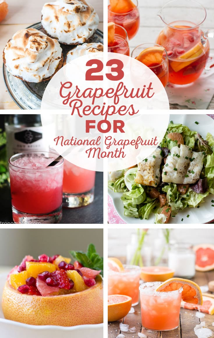 23 Grapefruit Recipes to Celebrate National Grapefruit Month