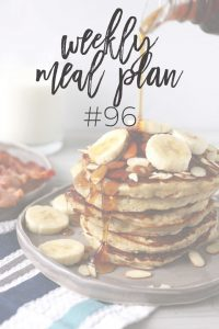 Weekly Family Meal Plan #96