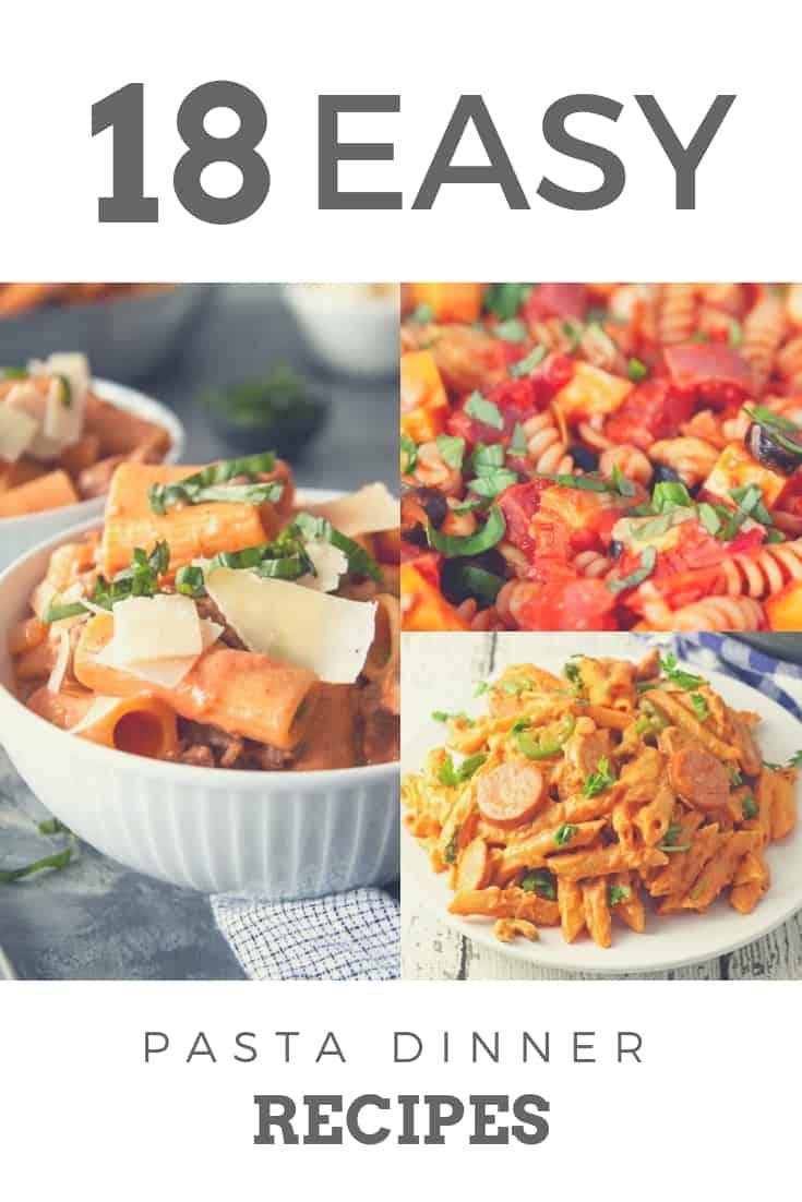 18 Easy Pasta Dinner Recipes