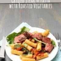 Grilled Steak and Pasta with Roasted Vegetables